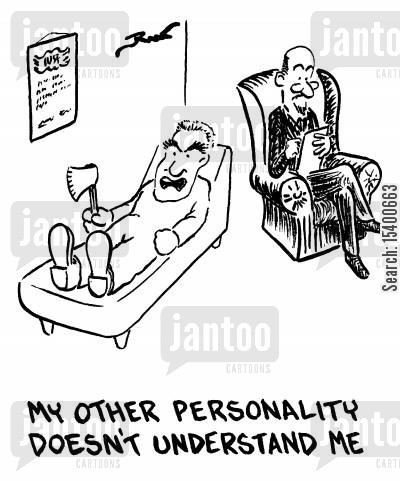 schizophrenics cartoon humor: My other personality doesn't understand me.
