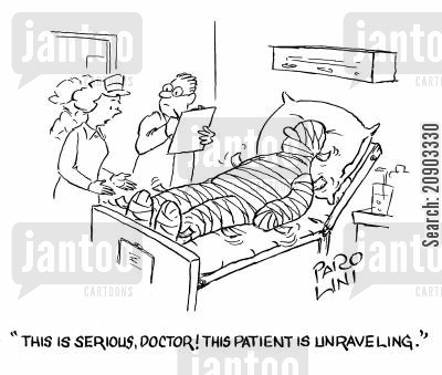 bandaging cartoon humor: 'This is serious, Doctor! This patient is unraveling.'
