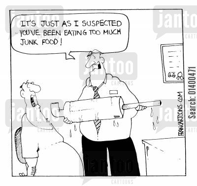 car parts cartoon humor:  It's just as I expected...you' ve been eating too much junk food!