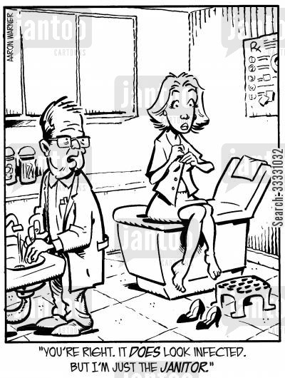 profession cartoon humor: 'You're right. It does look infected. But I'm just the janitor.'