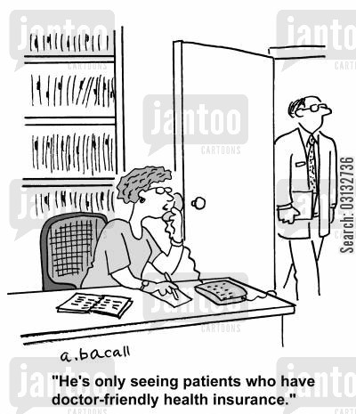 medical cover cartoon humor: He's only seeing patients who have doctor-friendly insurance