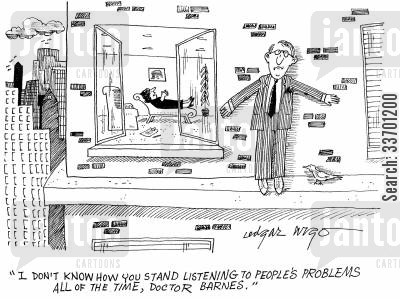 doctor barnes cartoon humor: 'I don't know how you stand listening to people's problems all of the time, Doctor Barnes.'