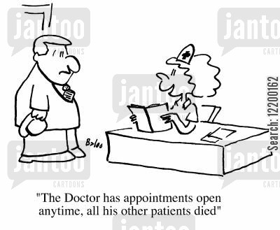 open house cartoon humor: The doctor has appointments open anytime, all his other patients died