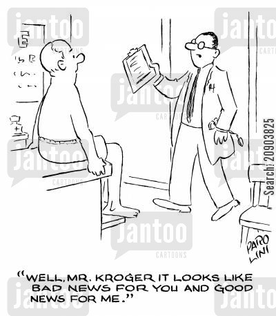 medical fees cartoon humor: 'Well, Mr. Kroger, it looks like bad news for you and good news for me.'