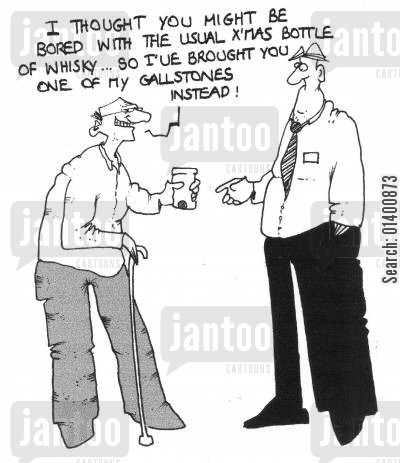 gallstones cartoon humor: I thought you might be bored with the usual Xmas bottle of whiskey...