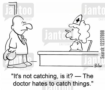 healthy cartoon humor: It's not catching, is it? - The doctor hates to catch things.