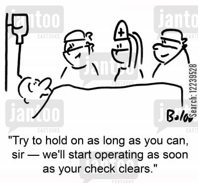 bureacrats cartoon humor: 'Try to hold on as long as you can, sir -- we'll start operating as soon as your check clears.'