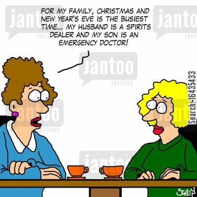 er cartoon humor: 'For my family, Christmas and New Year's Eve is the busiest time... my husband is a spirits dealer and my son is an emergency doctor!'