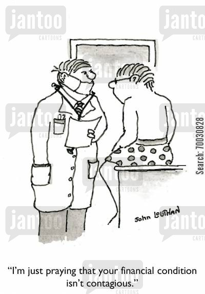 financial advise cartoon humor: 'I'm just praying that your financial condition isn't contagious.'