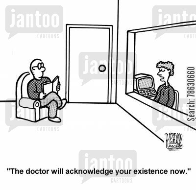 patience cartoon humor: 'The doctor will acknowlege your existance now.'