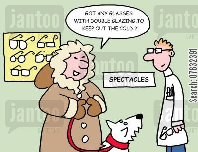 double glazing cartoon humor: Got any glasses with double glazing, to keep out the cold?