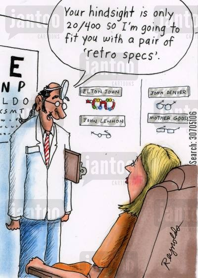 optical cartoon humor: 'your hindsight is only 20400 so I'm going to fit you with a pair of 'retro specs'.'