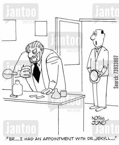 schizophrenia cartoon humor: 'Er. . . I had an appointment with Dr. Jekyll. . .'