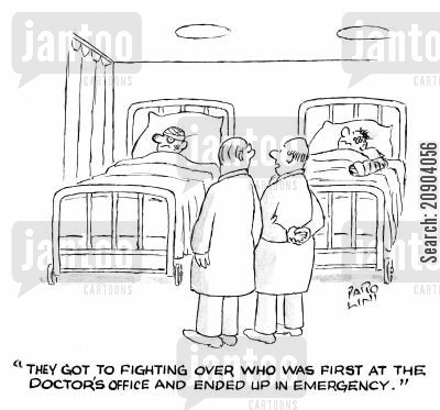 er cartoon humor: 'They got to fighting over who was first at the doctor's office and ended up in emergency.'