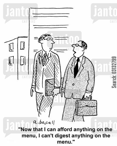 success story cartoon humor: 'Now that I can afford anything on the menu, I can't digest anything on the menu.'