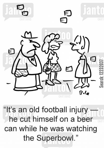 football injuries cartoon humor: 'It's an old football injury — he cut himself on a beer can while he was watching the Superbowl.'