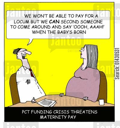 nhs spending cartoon humor: PCT funding crisis threatens maternity pay.