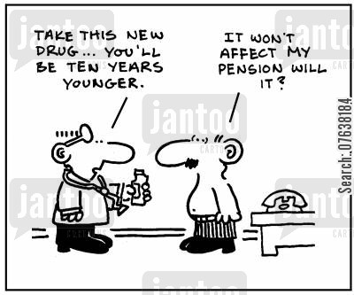 retirement ages cartoon humor: 'Take this drug...you'll be ten years younger.'