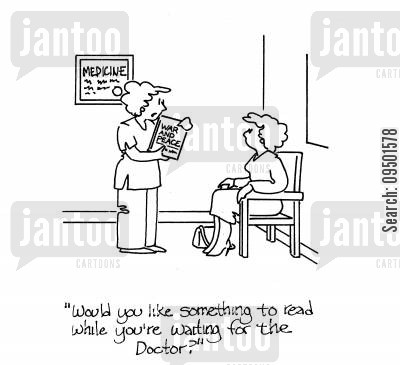 healthcare system cartoon humor: 'Would you like something to read while you're waiting for the doctor?'