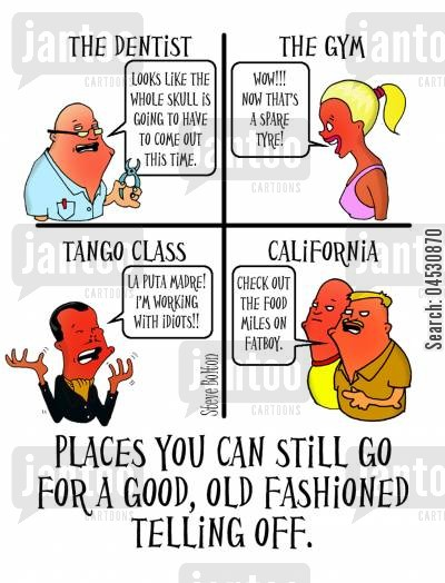 tango cartoon humor: Places you can still go for a good, old fashioned telling off...