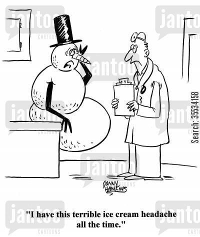 snow activity cartoon humor: Snowman to doctor: 'I have this terrible ice cream headache all the time.'