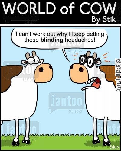 eyes cartoon humor: 'I can't work out why I keep getting these blinding headaches!'