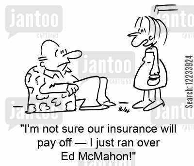 tonight show cartoon humor: 'I'm not sure our insurance will pay off - I just ran over Ed McMahon!'