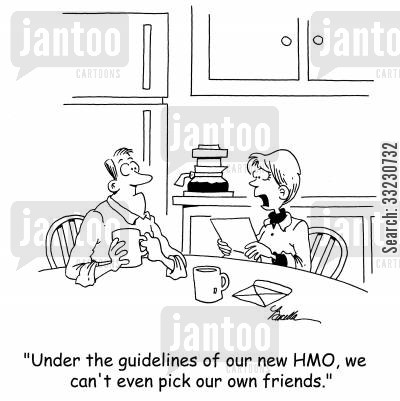 terms and conditions cartoon humor: 'Under the guidelines of our new HMO, we can't even pick our friends.'