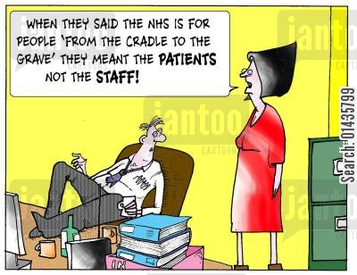 cradle to the grave cartoon humor: 'When they said the NHS is for people 'From the cradle to the grave' they meant the patients not the staff.'