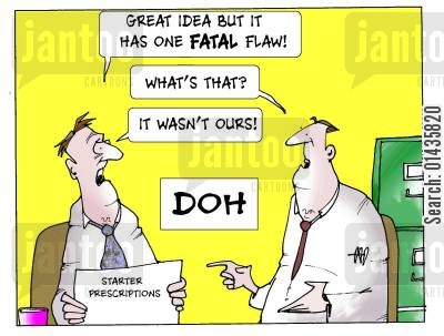 fatal flaws cartoon humor: 'Great Idea but it has one Fatal flaw...it wasn't outs.'