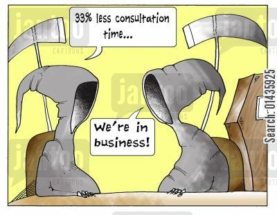 consultation cartoon humor: '33 less consultation time...we're in business.'