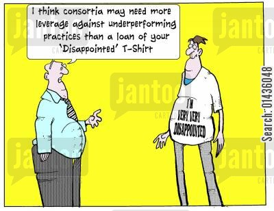 leverages cartoon humor: 'I think consortia may need more leverage against under-performing practices than a loan of you 'disappointed' T-shirt.'