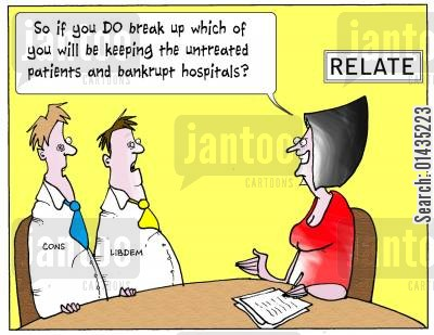 liberal democrats cartoon humor: 'So if you do break up which of you will be keeping the untreated patients and bankrupt hospitals?'