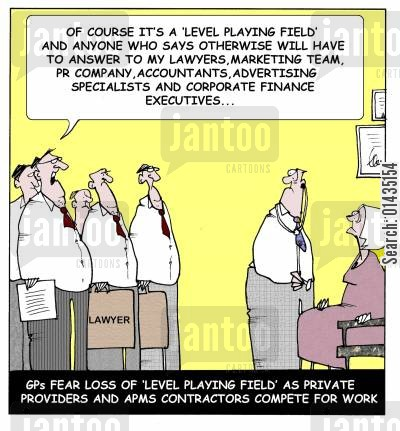 private health care cartoon humor: Gps fear loss of 'level playing field' as private providers and APMS contractors compete for work.