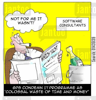 software consultants cartoon humor: GPs condemn it programme as 'colossal waste of time and money'.