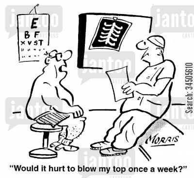 lung conditions cartoon humor: Would it hurt to blow my top once a week?