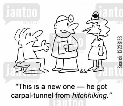 hitchhike cartoon humor: 'This is a new one -- he got carpal-tunnel from hitchhiking.'