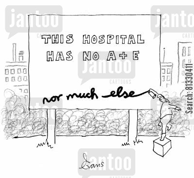 funding cuts cartoon humor: 'This Hospital has no A+E - nor much else.'