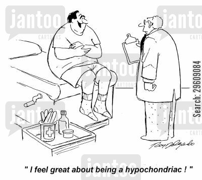 tested cartoon humor: 'I feel great about being a hypochondriac!'