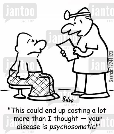 psychocomatic cartoon humor: 'This could end up costing a lot more than I thought -- your disease is psychocomatic!'