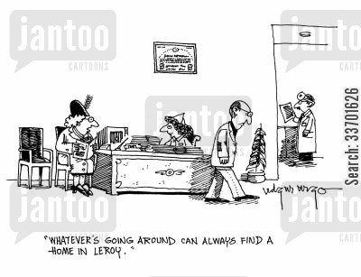 always sick cartoon humor: 'Whatever is going around can always find a home in Leroy.'
