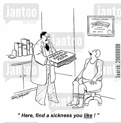 decide cartoon humor: 'Here, find a sickness you like!'