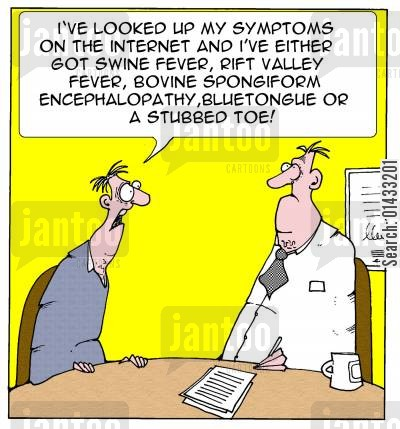 internet diagnosis cartoon humor: I've looked up my symptoms on the internet and I've either got swine fever,rift valley fever,bovine spongiform encelophalopathy,bluetongue or a stubbed toe!