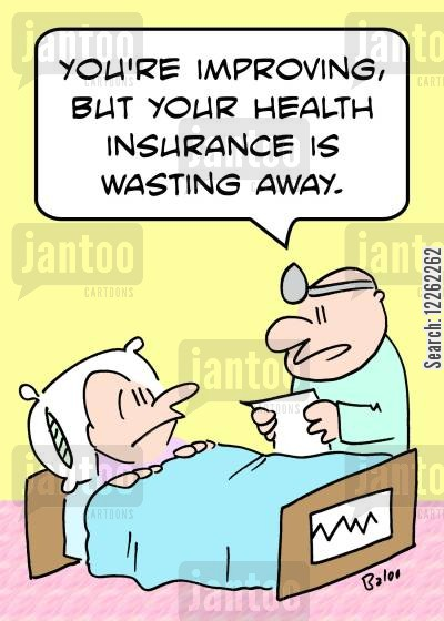 medical cover cartoon humor: 'You're improving, but your health insurance is wasting away.'