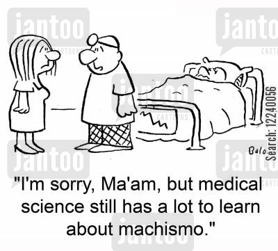 meidcal science cartoon humor: 'I'm sorry, Ma'am, but medical science still has a lot to learn about machismo.'