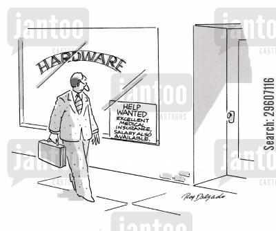 perks cartoon humor: Help wanted. Excellent medical insurance. Salary also available.
