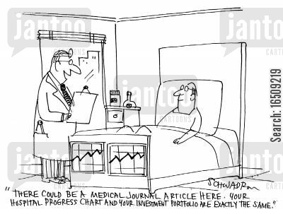 progress chart cartoon humor: 'There could be a medical journal article here. Your hospital progress chart and your investment portfolio are exactly the same.'