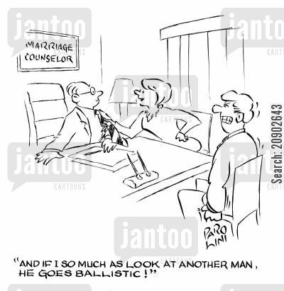 jealous men cartoon humor: 'And if I so much as look at another man, he goes ballistic!'