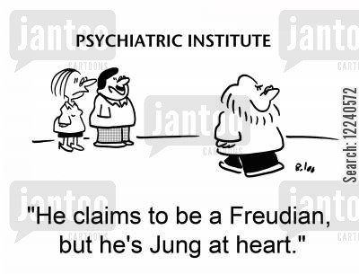 jung cartoon humor: He claims to be a Freudian, but he's Jung at heart.'
