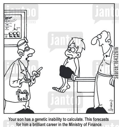 ability cartoon humor: Your son has a genetic inability to calculate. This forecasts for him a brilliant career in the Ministry of Finance.